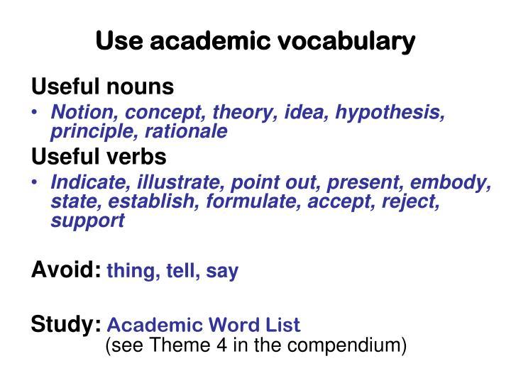 Use academic vocabulary