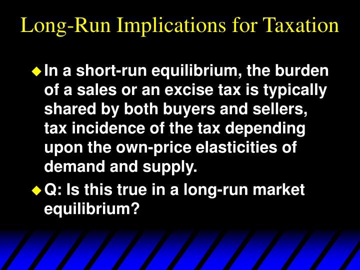 Long-Run Implications for Taxation
