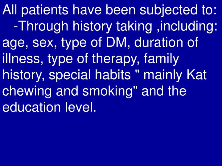 All patients have been subjected to: