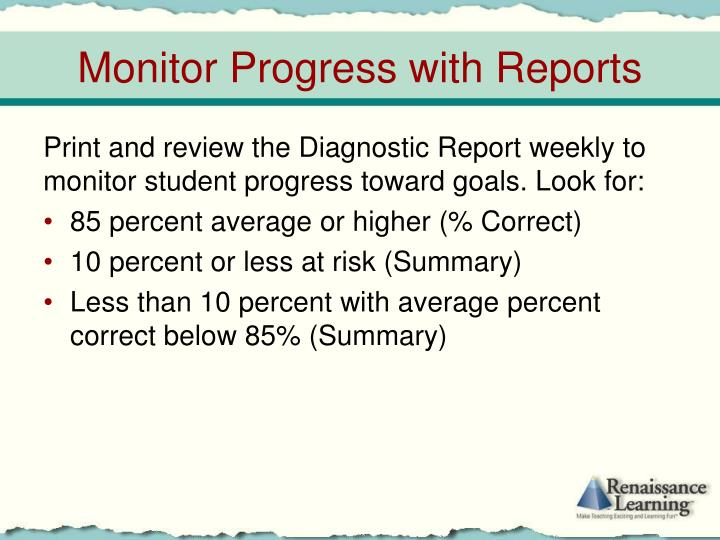 Monitor Progress with Reports