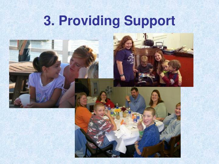 3. Providing Support