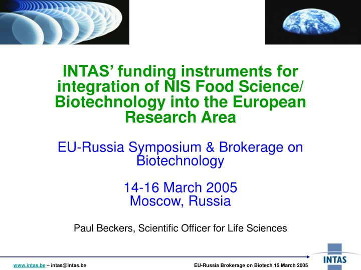 INTAS' funding instruments for integration of NIS Food Science/ Biotechnology into the European Re...