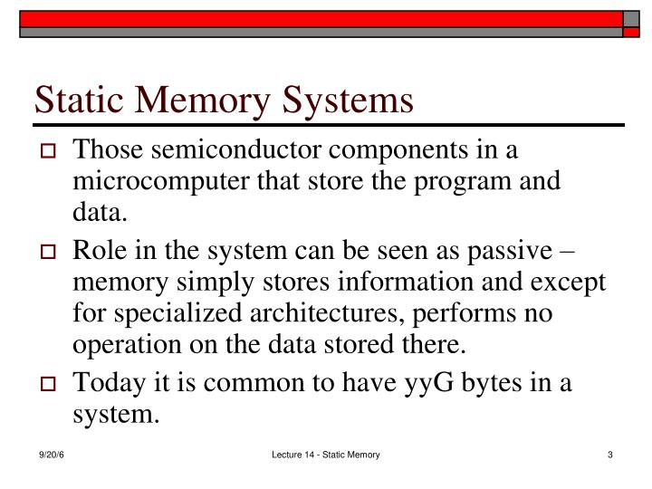 Static memory systems