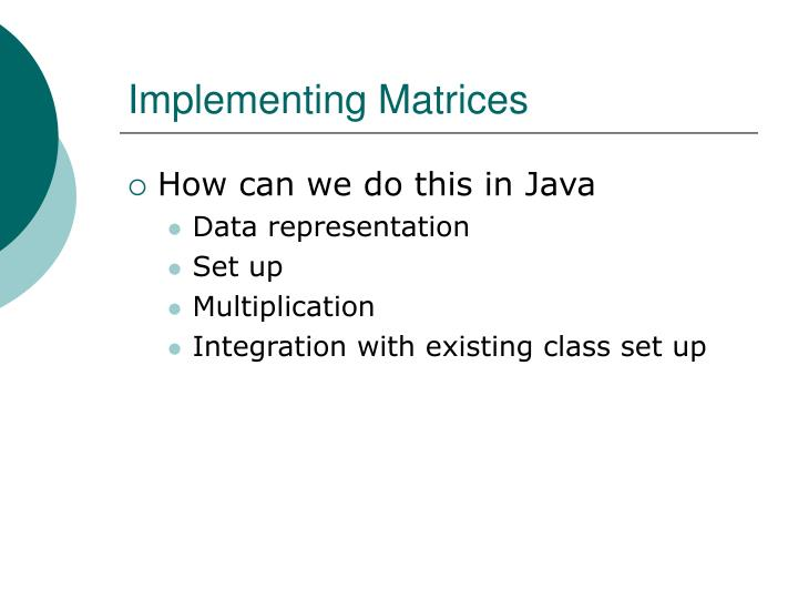Implementing Matrices