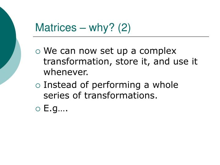 Matrices – why? (2)