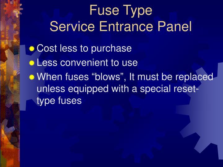 Fuse Type                      Service Entrance Panel