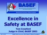 excellence in safety at basef tom crawford judge in chief basef 2003