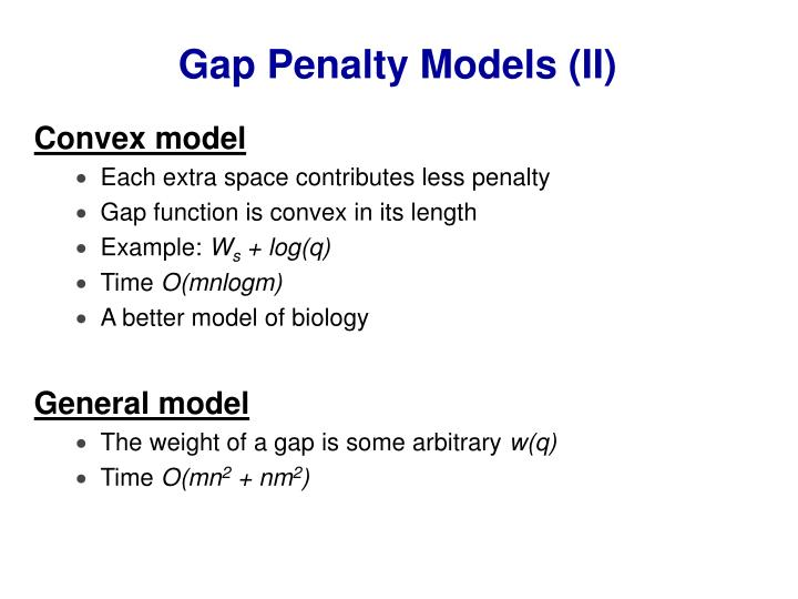 Gap Penalty Models (II)