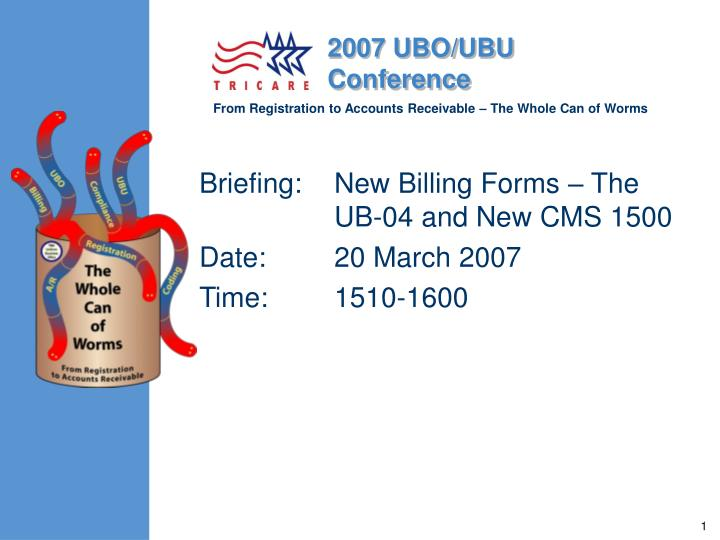 briefing new billing forms the ub 04 and new cms 1500 date 20 march 2007 time 1510 1600 n.