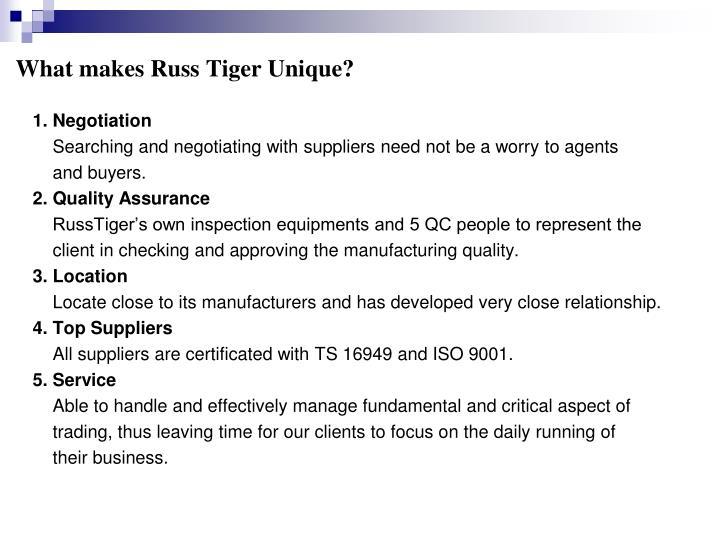 What makes russ tiger unique