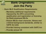 bank originators join the party
