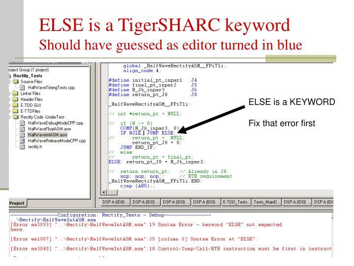 ELSE is a TigerSHARC keyword