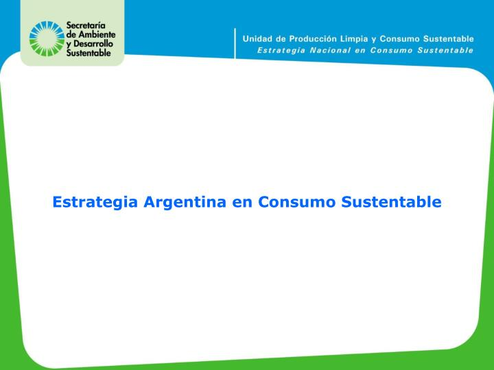 Estrategia Argentina en Consumo Sustentable