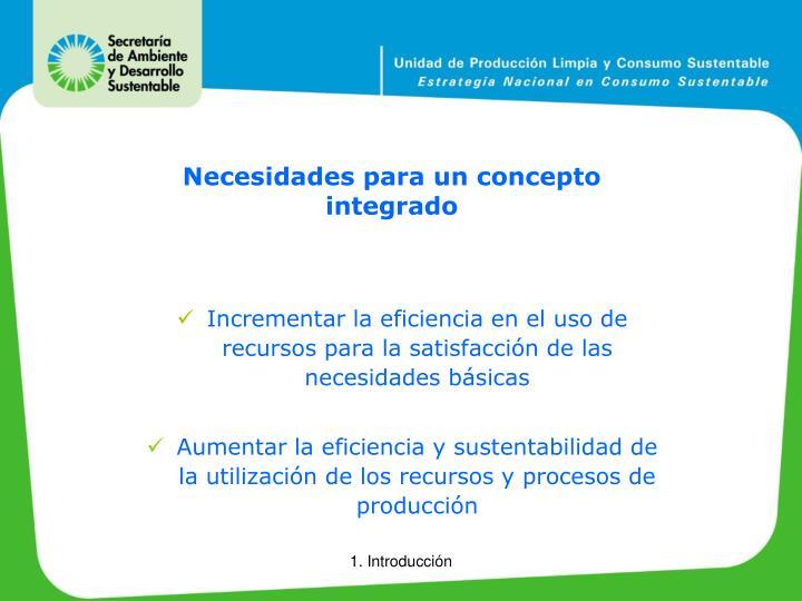Necesidades para un concepto integrado
