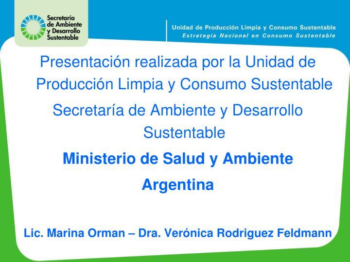 Presentación realizada por la Unidad de Producción Limpia y Consumo Sustentable