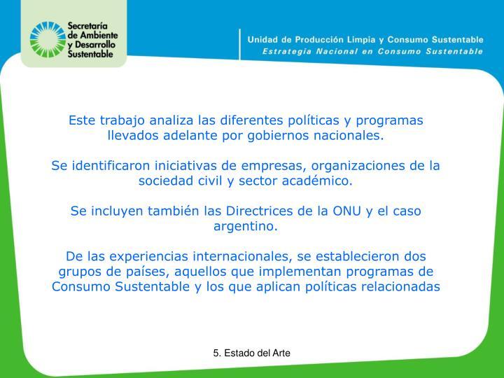 Este trabajo analiza las diferentes políticas y programas  llevados adelante por gobiernos nacionales.