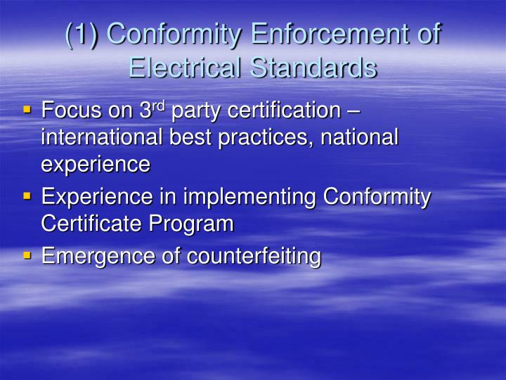 (1) Conformity Enforcement of Electrical Standards