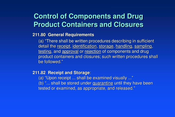 Control of Components and Drug Product Containers and Closures
