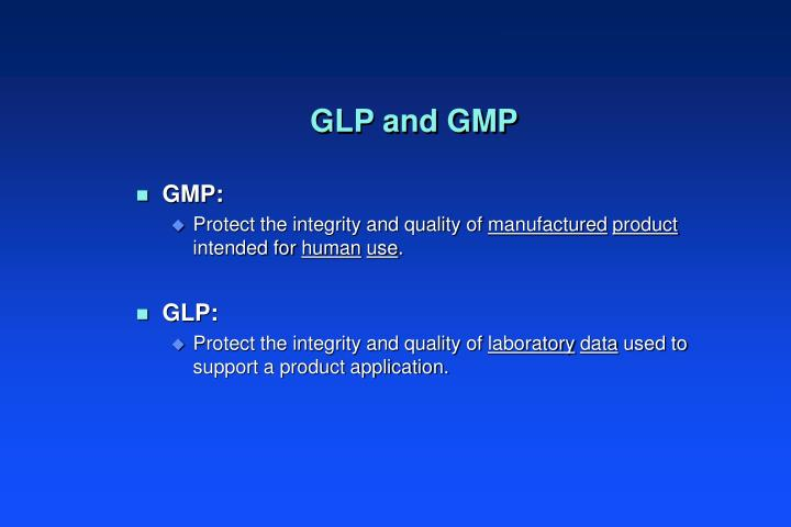 GLP and GMP