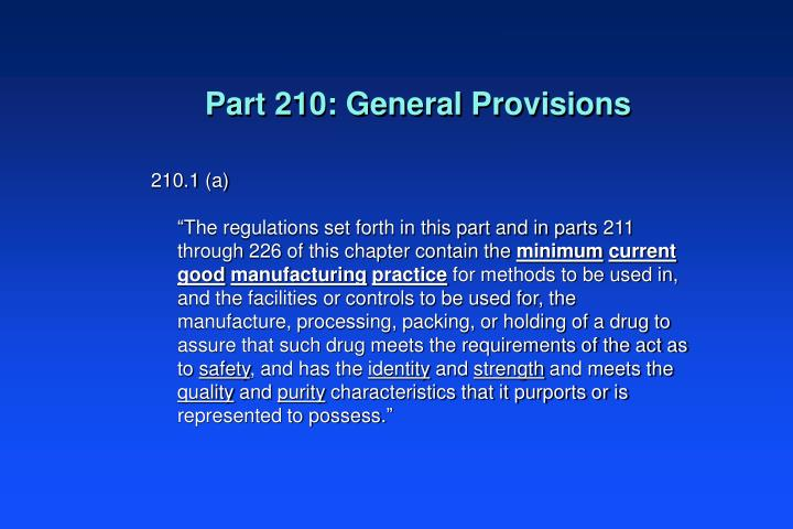 Part 210: General Provisions