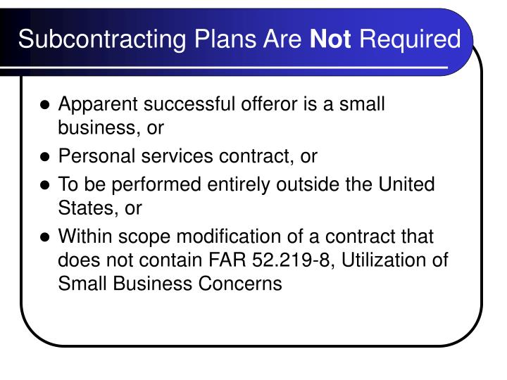 Subcontracting plans are not required