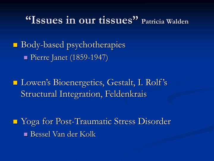 """Issues in our tissues"""