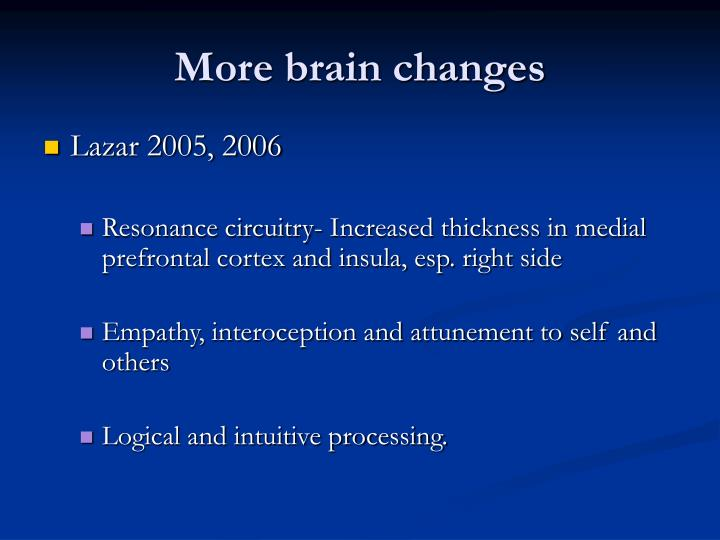 More brain changes