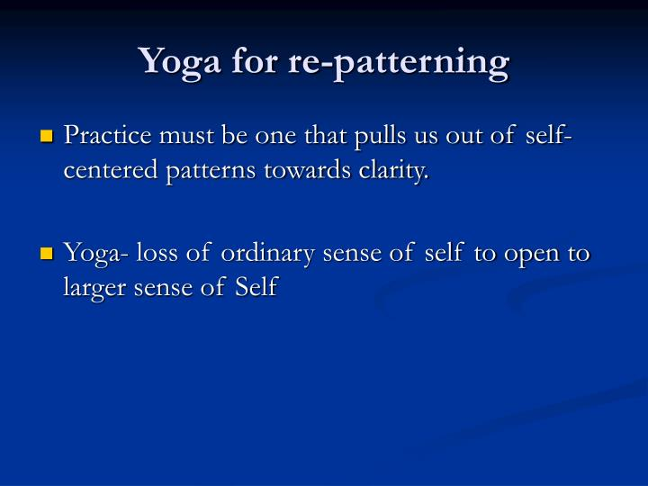 Yoga for re-patterning