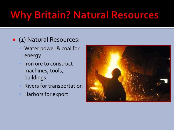 Why Britain? Natural Resources