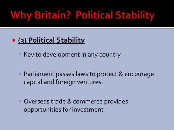 Why Britain?  Political Stability