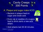 cavity creeps 300 points1