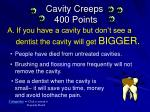 cavity creeps 400 points1