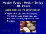 healthy foods 4 healthy smiles 400 points1