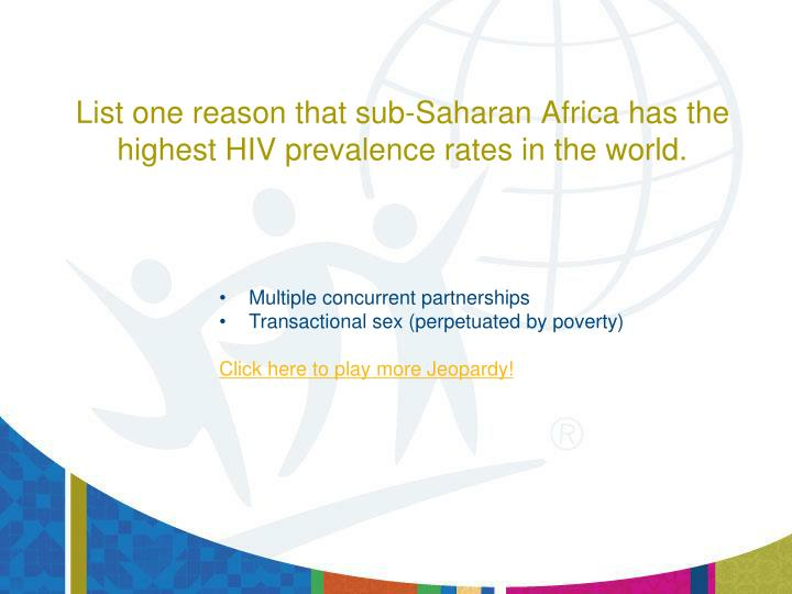 List one reason that sub-Saharan Africa has the highest HIV prevalence rates in the world.