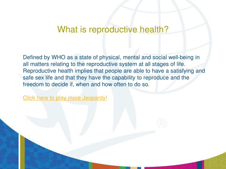 What is reproductive health?