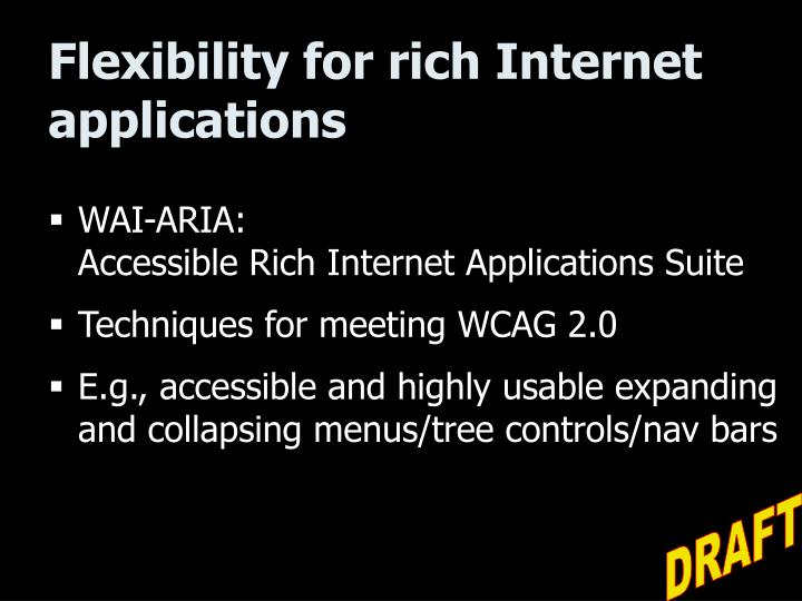Flexibility for rich Internet applications