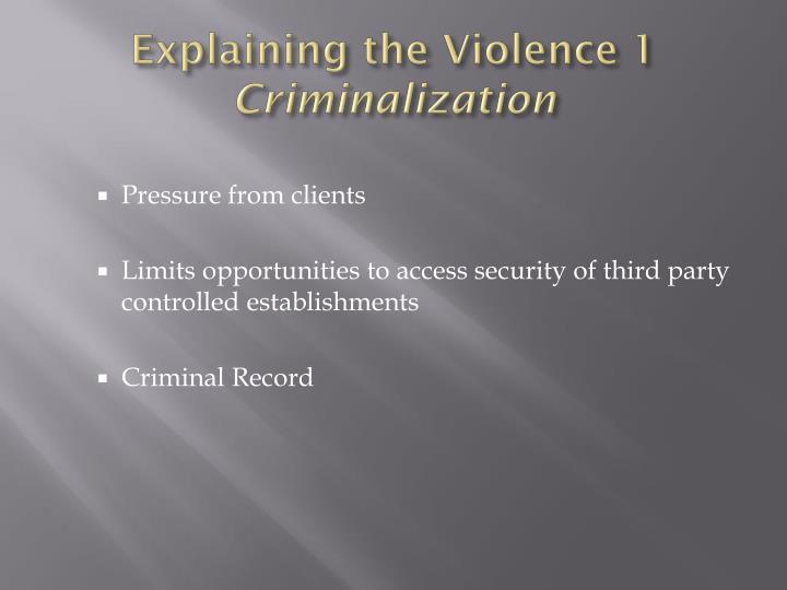 Explaining the Violence 1
