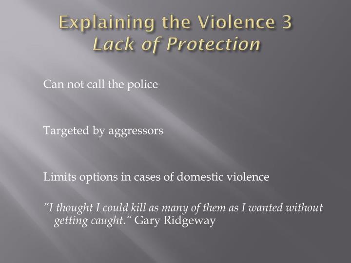 Explaining the Violence 3