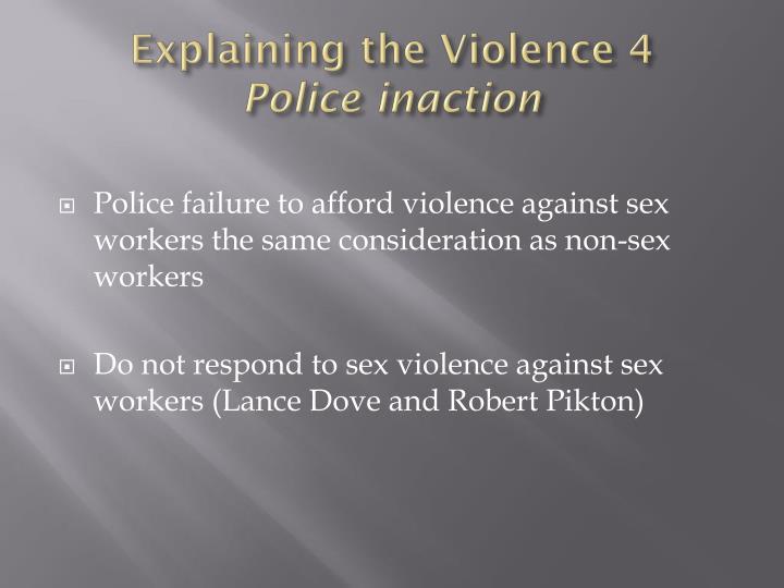 Explaining the Violence 4
