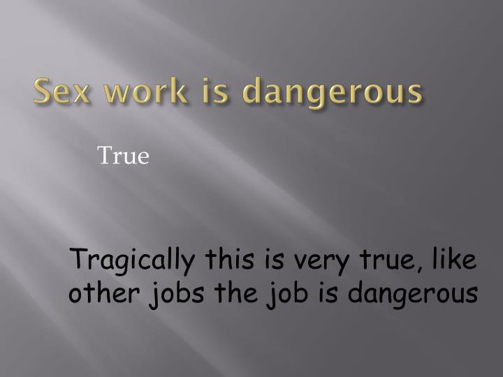 Sex work is dangerous