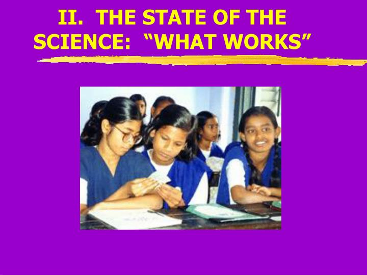 """II.  THE STATE OF THE SCIENCE:  """"WHAT WORKS"""""""
