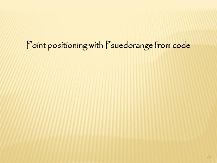 Point positioning with Psuedorange from code