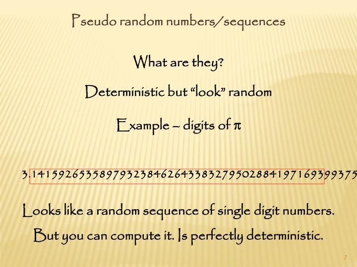 Pseudo random numbers/sequences