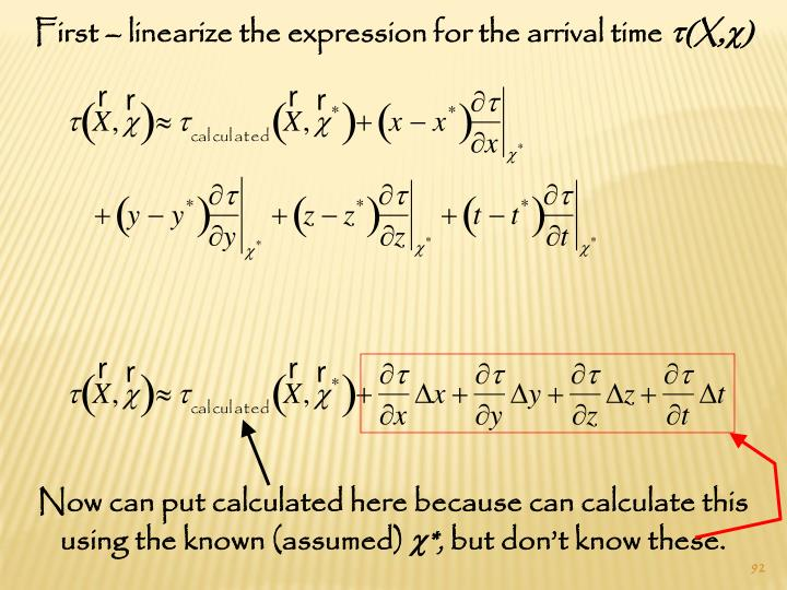 First – linearize the expression for the arrival time