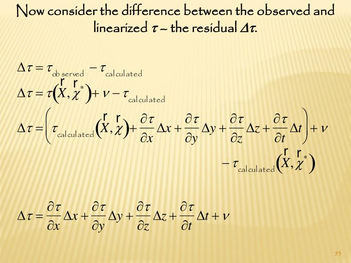Now consider the difference between the observed and linearized