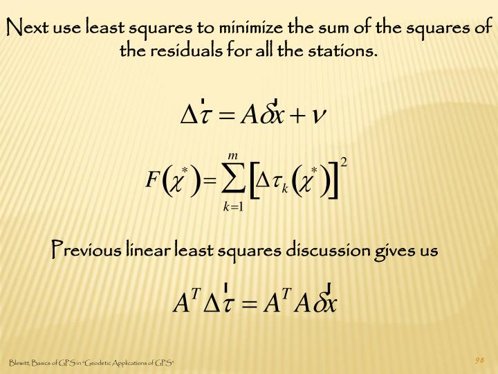 Next use least squares to minimize the sum of the squares of the residuals for all the stations.
