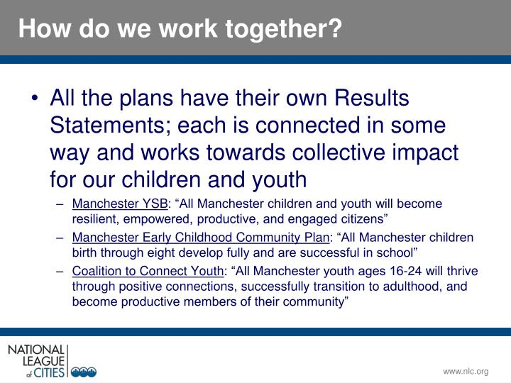 All the plans have their own Results Statements; each is connected in some way and works towards collective impact for our children and youth