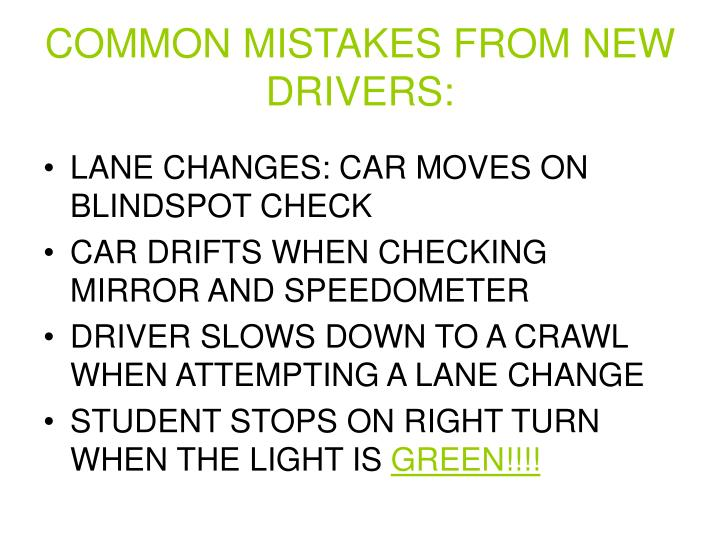 COMMON MISTAKES FROM NEW DRIVERS: