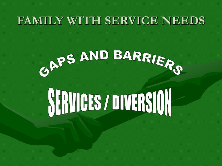FAMILY WITH SERVICE NEEDS