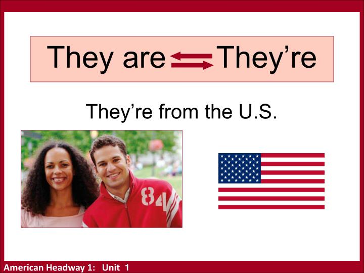 They are      They're